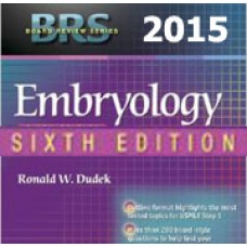 BRS Embryology, 6th edition, 2015