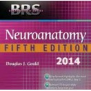 BRS Neuroanatomy - Board Review Series 2014