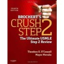 Brochert's Crush Step 2: The Ultimate USMLE Step 2 Review, 4e 2013