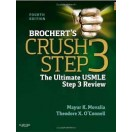 Brochert's Crush Step 3: The Ultimate USMLE Step 3 Review, 4e 2013