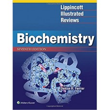 Lippincott Illustrated Reviews: Biochemistry (Lippincott Illustrated Reviews Series) 7th Edition