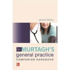 MURTAGH'S GENERAL PRACTICE COMPANION HANDBOOK 7th Edition
